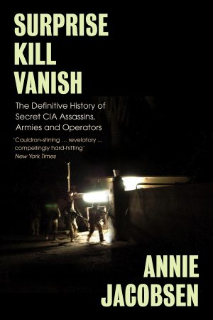 SURPRISE, KILL, VANISH – Annie Jacobsen